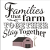 Families that farm together stay together Stencil Stencils graphic graphics farmhouse diy