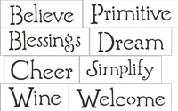 Believe, Primitive, Blessings, Dream, Cheer, Simplify, Wine, Welcome Word Stencil Set