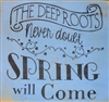 "The Deep Roots Never Doubt Spring Will Come 11.5 x 11.5"" Stencil"