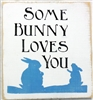 "SOME BUNNY LOVES YOU with bunny graphic 11.5 x 11.5"" Stencil"