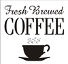 "Fresh Brewed Coffee 8 x 7.5"" Stencil"