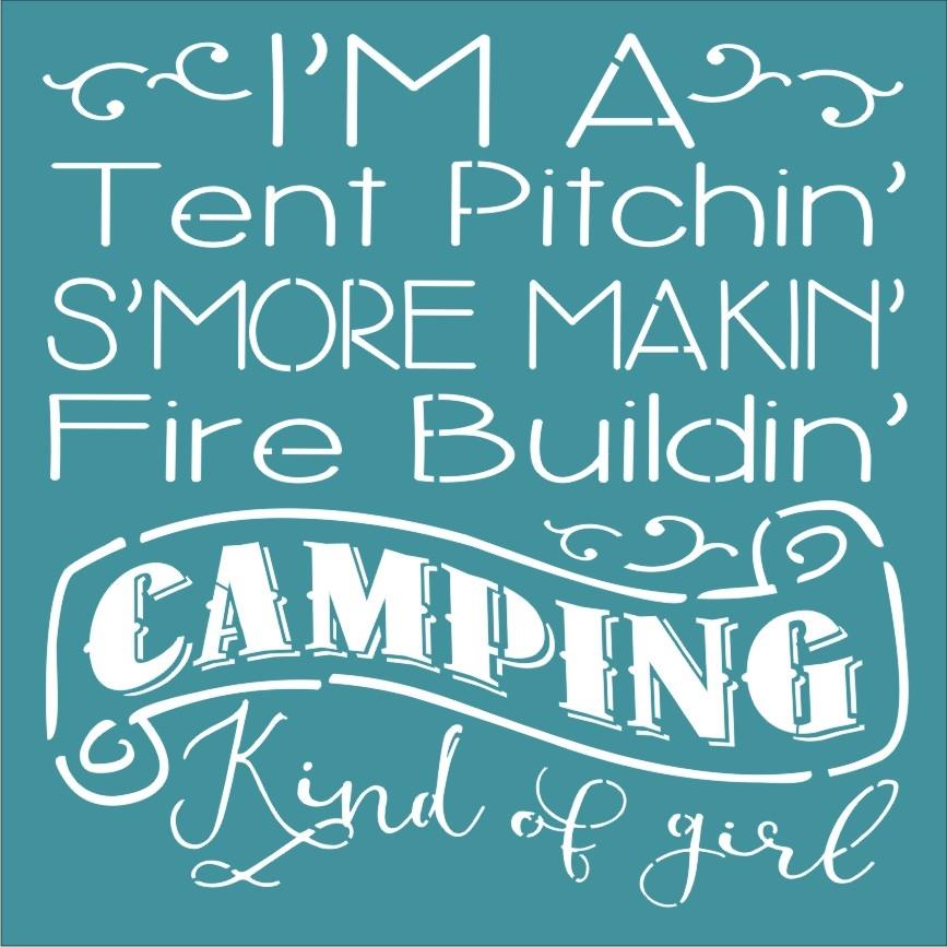 Iu0027m A Tent Pitchinu0027 Su0027more Makinu0027 Fire Buildinu0027 C&ing Kind of girl 11.5 x 11.5  Stencil  sc 1 st  Scrappinu0027 Along & Iu0027m A Tent Pitchinu0027 Su0027more Makinu0027 Fire Buildinu0027 Camping Kind of ...