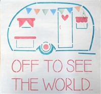 "Home Is Where We Park It or Off To See The World with retro camper graphic 11.5 x 11.5"" Stencil"