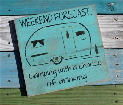 WEEKEND FORECAST... Camping with a chance of drinking. Stencil