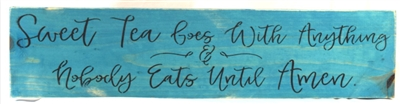 "Sweet Tea Goes With Anything & Nobody Eats Until Amen. 24 x 5.5"" Stencil"