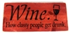 "Wine. How classy people get drunk. With glass graphic 12 x 5.5"" Stencil"