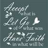 "Accept what is Let Go of what was Have Faith in what will be 11.5 x 11.5"" stencil"