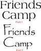 Friends, Camp stencil set -Two font chocies