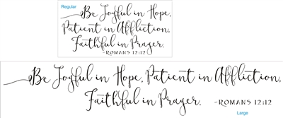 Be Joyful in Hope, Patient in Affliction... two size choice stencil