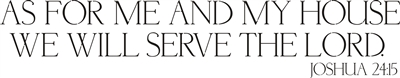 AS FOR ME AND MY HOUSE WE WILL SERVE THE LORD two size choice stencil