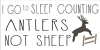 "I Go to Sleep Counting Antlers... with  buck graphic 24 x 12"" stencil"