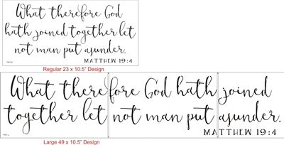 What therefore God hath joined together... Two size choices Stencil