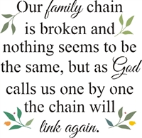 "Our family chain is broken and nothing seems to be the same... 11.5 x 11.5"" stencil"