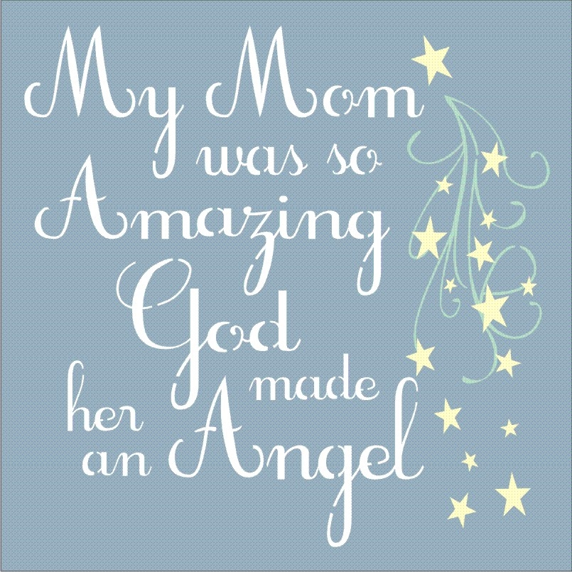 So Amazing: My Mom Was So Amazing God Made Her An Angel 11.5 X 11.5