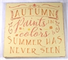 "Autumn paints in colors summer has never seen 11.5 x 11.5"" stencil"