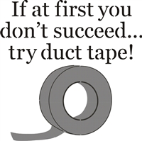 "If at first you don't succeed... try duct tape! 11.5 X 11.5"" stencil"