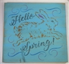 "Hello Spring! With bunny graphic 11.5 x 11.5"" stencil"