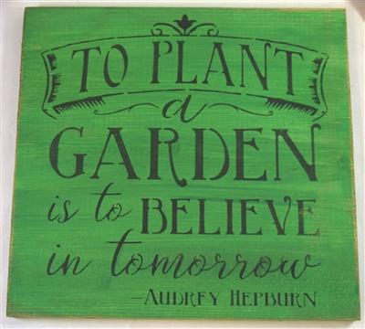 To Plant A Garden Is To Believe In Tomorrow Audrey Hepburn Stencil Stencils Diy