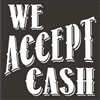 "We Accept Cash 11.5 x 11.5"" stencil"