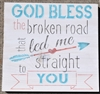 "God Bless The Broken Road That Led Me Straight To You 12 x 12"" stencil"