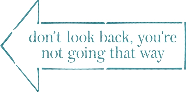 """Personalized Street Signs >> Don't look back, you're not going that way 12 x 7.5"""" stencil"""