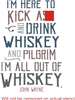 "I'm Here To Kick A*! And Drink Whiskey... John Wayne 8 x 11.5"" stencil"