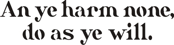 an it harm none do as ye will