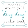 "Doorbell broken yell ""ding dong"" really loud. 11.5 x 11.5"" stencil"