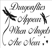 "Dragonflies Appear When Angels Are Near 11.5 x 10.5"" stencil"