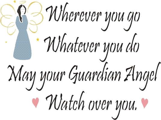 Wherever you go Whatever you do May your Guardian Angel   12 x 9