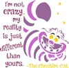 "I'm not crazy, my reality is just different... The Cheshire Cat 11.5 x 11.5"" Stencil"