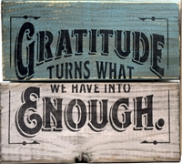 "Gratitude Turns What We Have Into Enough. 11.5 x 9.5"" Stencil"
