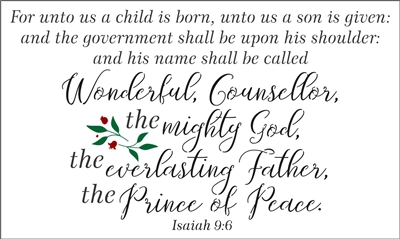 For unto us a child is born...the Prince of Peace Isaiah 9:6 Stencil -Two Size Choices