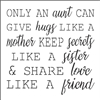 "ONLY AN aunt CAN GIVE hugs LIKE A mother... 12 x 12"" Stencil"