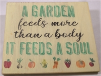 "A GARDEN feeds more than a body IT FEEDS A SOUL 11.5 X 9.5"" Stencil"
