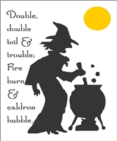 "Double double toil & trouble:... With Witch Graphic 9.5 x 11.5"" Stencil"