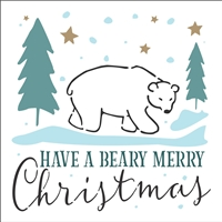"HAVE A BEARY MERRY Christmas 12 x 12"" Stencil"