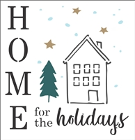 "HOME for the holidays w/ house graphic 11.5 x 12"" Stencil"