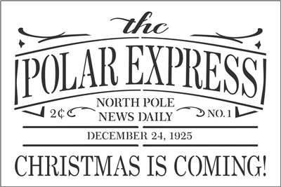 "the POLAR EXPRESS NORTH POLE NEWS DAILY... 12 x 8"" Stencil"