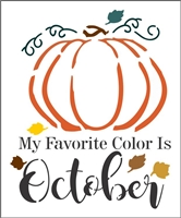 "My Favorite Color Is October w/ Pumpkin Graphic 9.5 x 11.5"" Stencil"