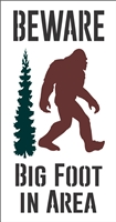 BEWARE BIG FOOT IN AREA w/ Sasquatch Graphic Stencil -Two Size Choices