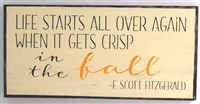 LIFE STARTS ALL OVER AGAIN WHEN IT GETS CRISP in the fall Stencil -Two Size Choices
