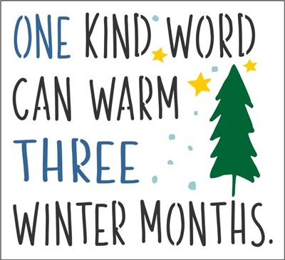 "ONE KIND WORD CAN WARM THREE WINTER MONTHS. 11.5 x 10.5"" Stencil"