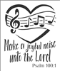 Make a joyful noise unto the Lord Psalm 100:1 Stencil 7.5 x 9""