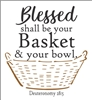 Blessed shall be your Basket & your bowl. With Basket graphic-Three Size Choices Stencil