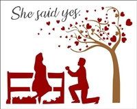 "She said yes. W/ Heart Tree Proposal Graphic 12 x 9.5"" Stencil"
