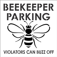 "BEEKEEPER PARKING VIOLATORS CAN BUZZ OFF w/ Bee Graphic 11.5 x 11.5"" Stencil"