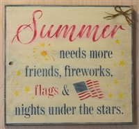 "Summer needs more friends, fireworks, flags... 12 x 11"" Stencil"
