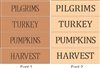 "Pilgrims, Turkey, Pumpkins, Harvest 1"" Tall Words Stencil -Two Font Choices"