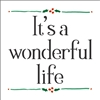 "It's a wonderful life 6 x 6"" Stencil"